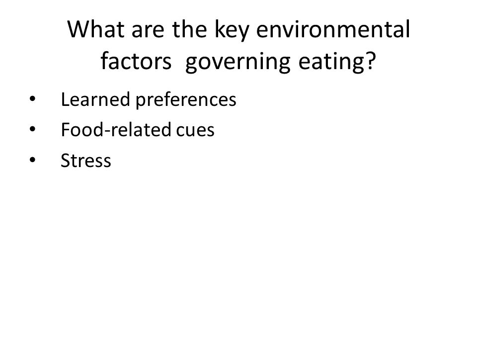 What are the key environmental factors governing eating