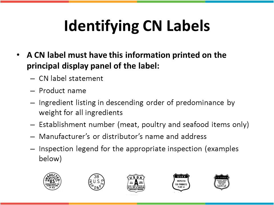 Identifying CN Labels A CN label must have this information printed on the principal display panel of the label: