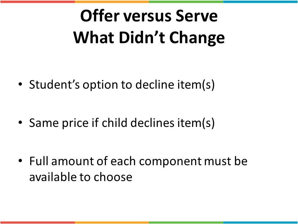 Offer versus Serve What Didn't Change