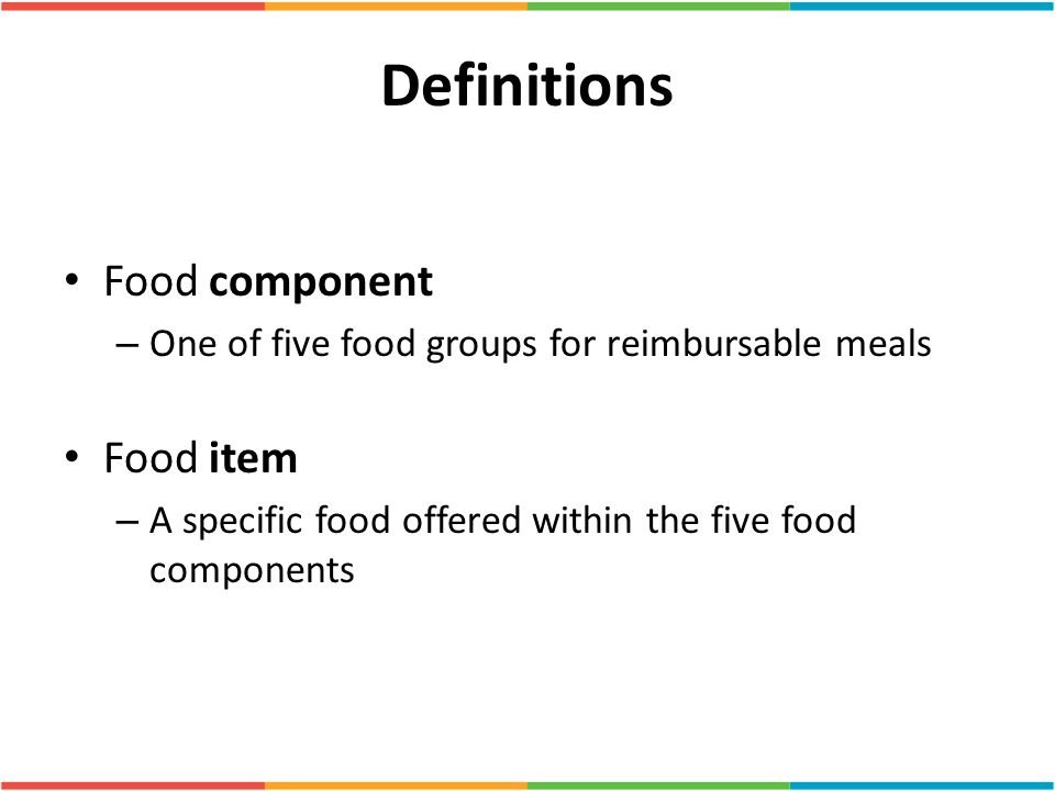 Definitions Food component Food item