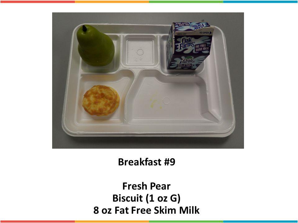 Breakfast #9 Fresh Pear Biscuit (1 oz G) 8 oz Fat Free Skim Milk