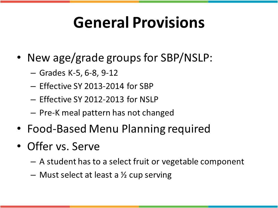General Provisions New age/grade groups for SBP/NSLP: