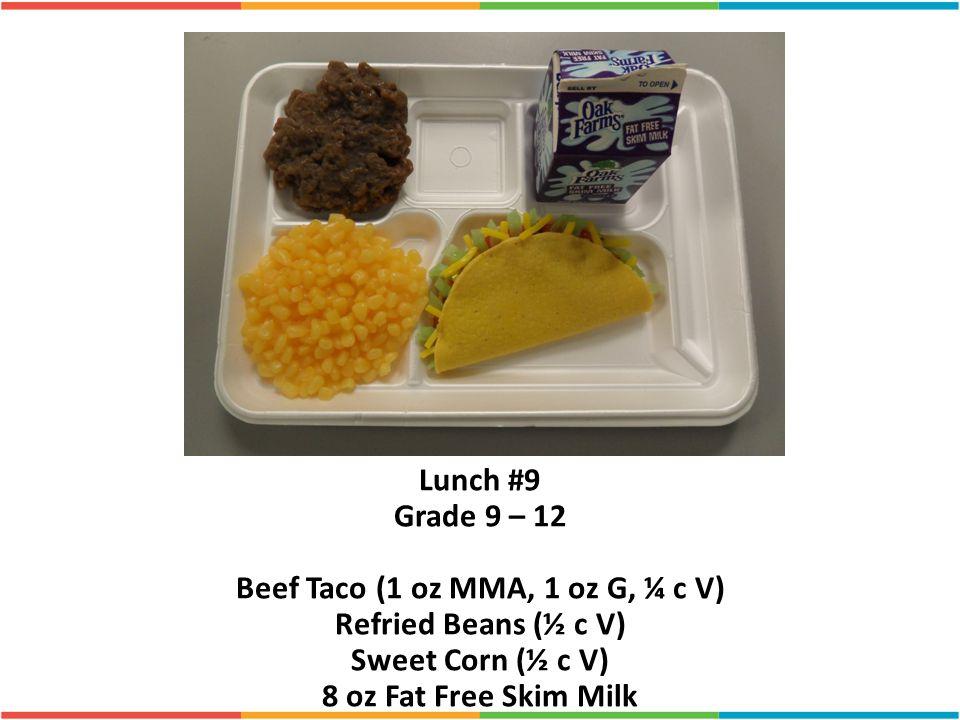 Beef Taco (1 oz MMA, 1 oz G, ¼ c V)