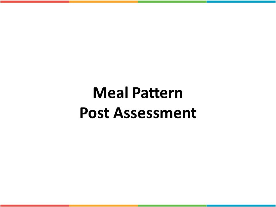 Meal Pattern Post Assessment