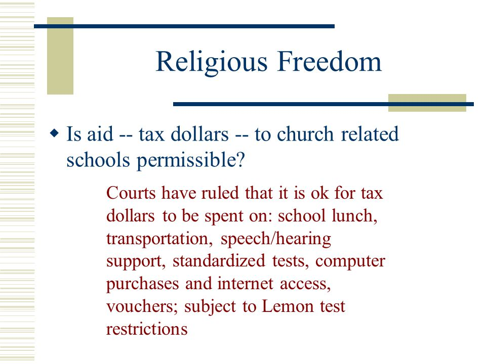 Religious Freedom Is aid -- tax dollars -- to church related schools permissible