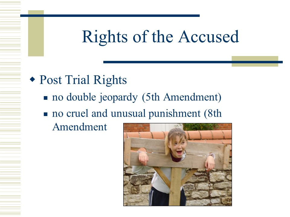 Rights of the Accused Post Trial Rights
