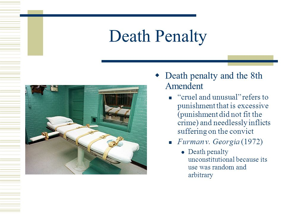 Death Penalty Death penalty and the 8th Amendent