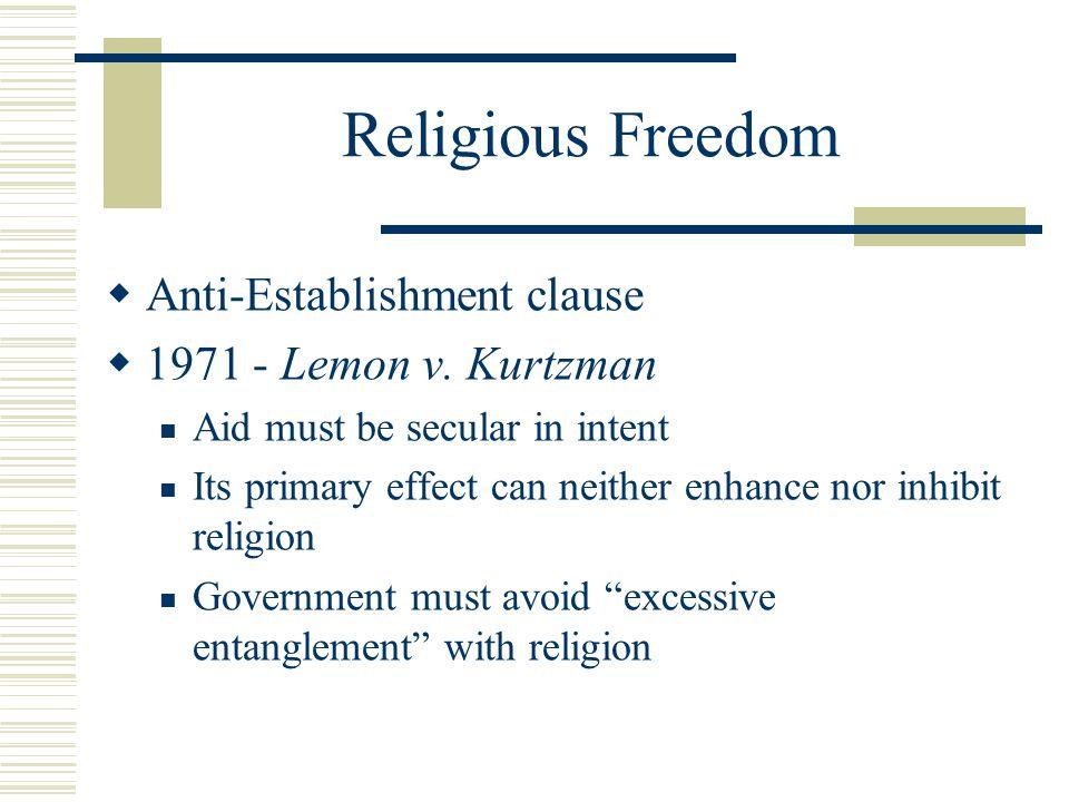 Religious Freedom Anti-Establishment clause 1971 - Lemon v. Kurtzman