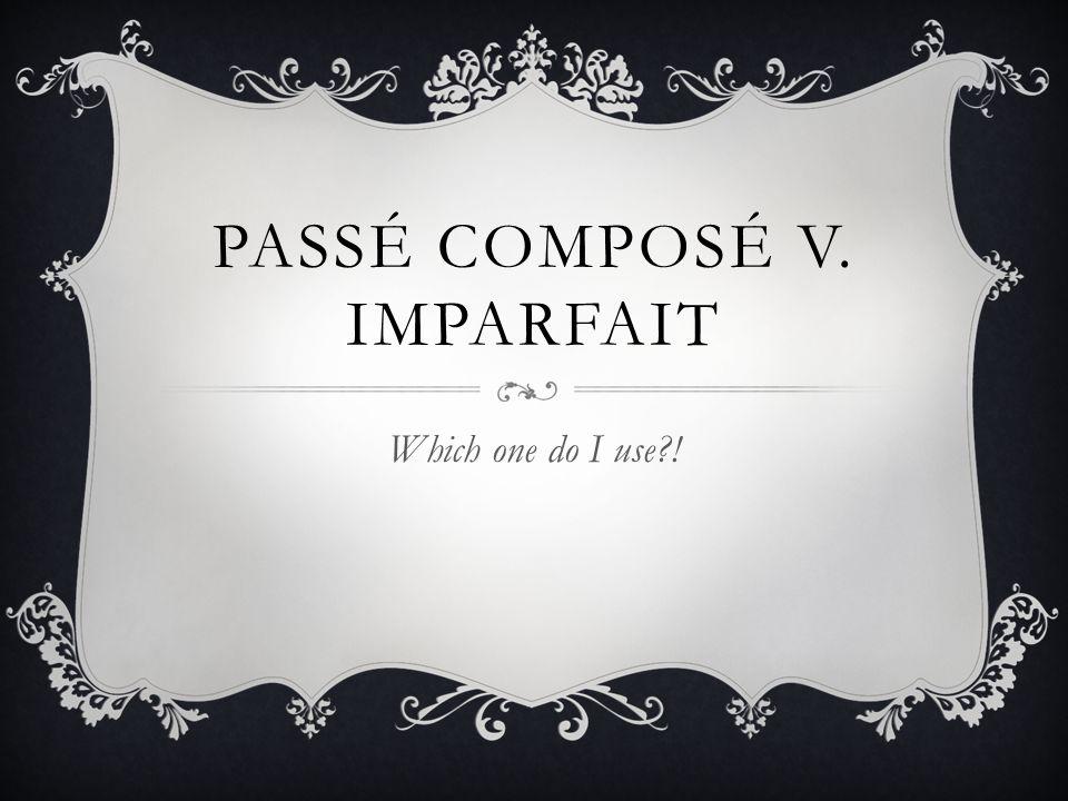 Passé composé v. imparfait