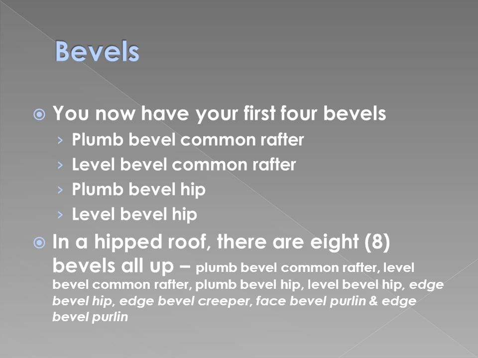 Bevels You now have your first four bevels
