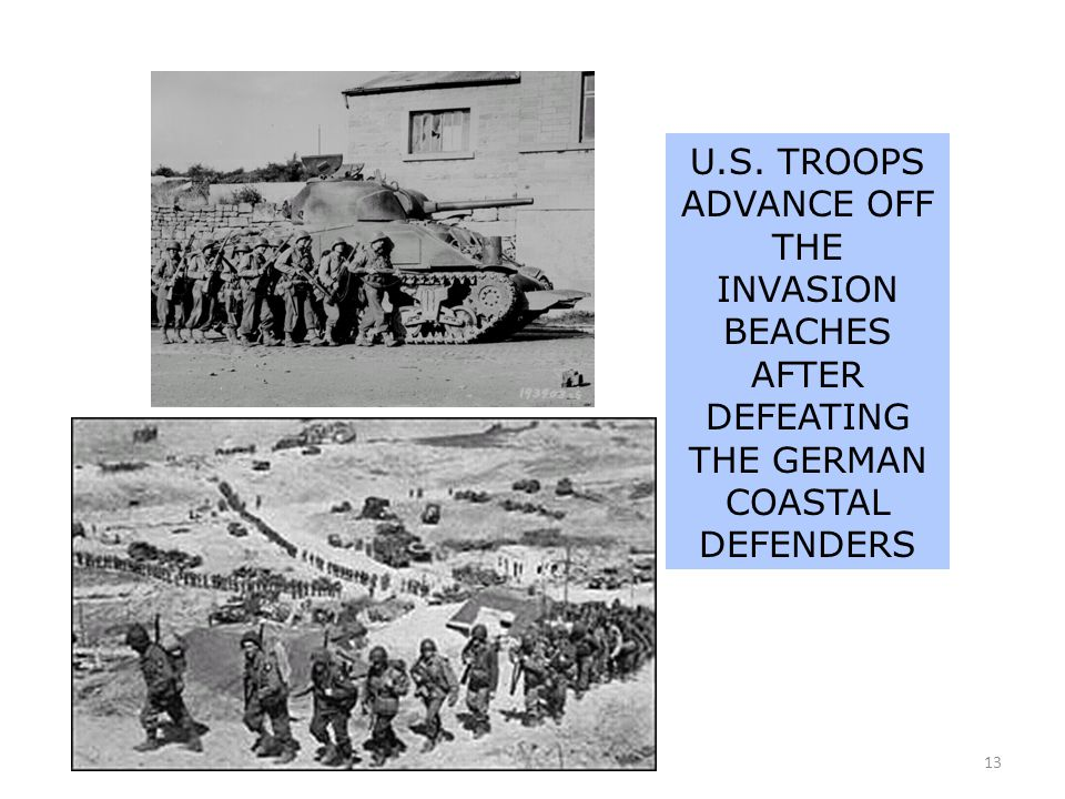U.S. TROOPS ADVANCE OFF THE INVASION BEACHES AFTER DEFEATING THE GERMAN COASTAL DEFENDERS