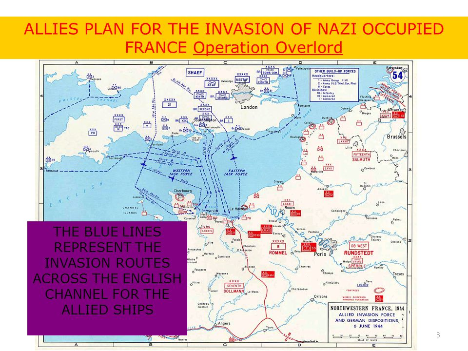ALLIES PLAN FOR THE INVASION OF NAZI OCCUPIED FRANCE Operation Overlord