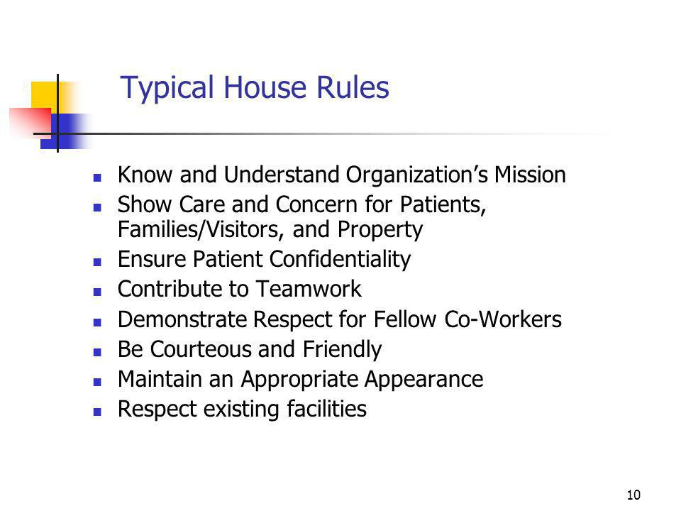 Typical House Rules Know and Understand Organization's Mission