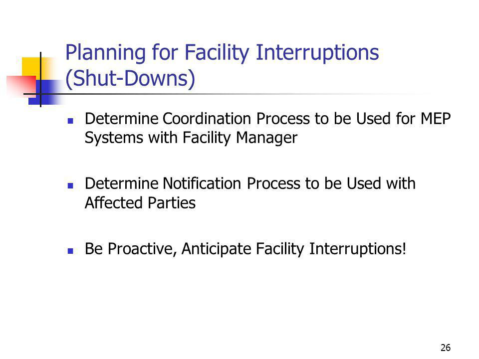 Planning for Facility Interruptions (Shut-Downs)