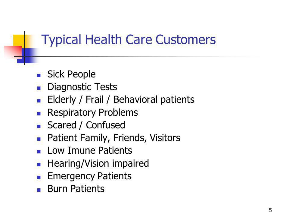 Typical Health Care Customers