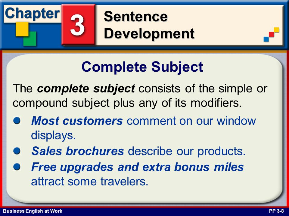 Complete Subject The complete subject consists of the simple or compound subject plus any of its modifiers.