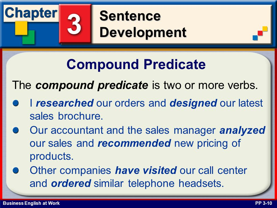 Compound Predicate The compound predicate is two or more verbs.
