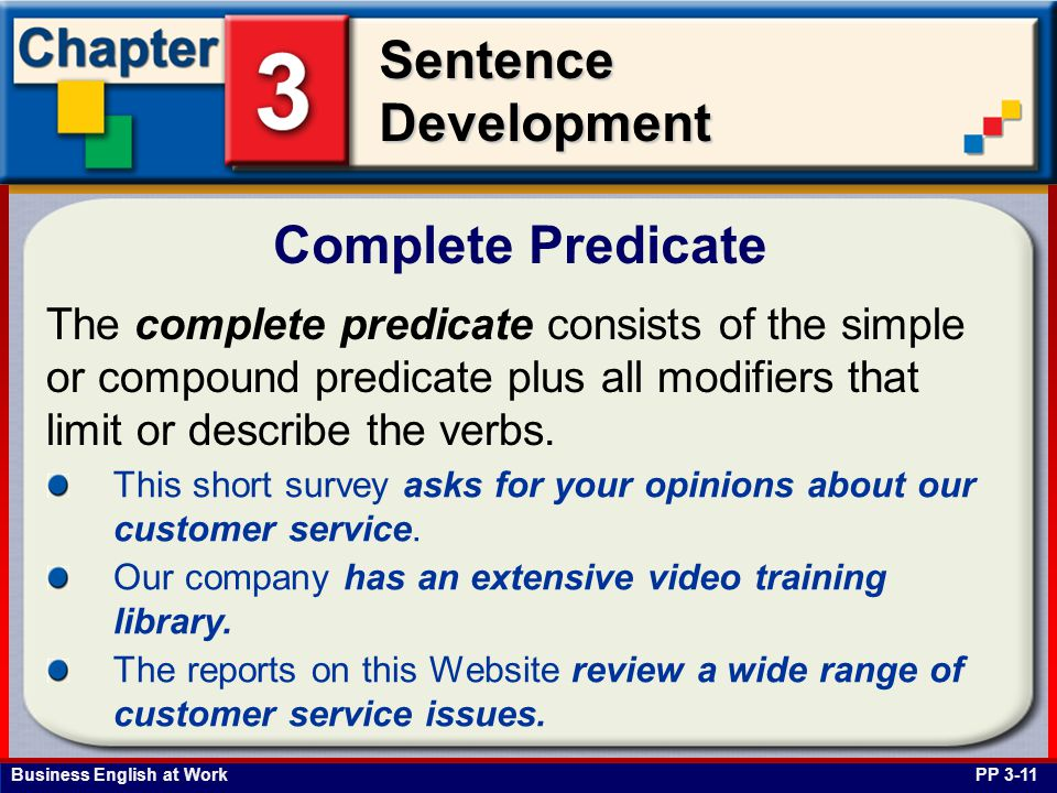 Complete Predicate The complete predicate consists of the simple or compound predicate plus all modifiers that limit or describe the verbs.