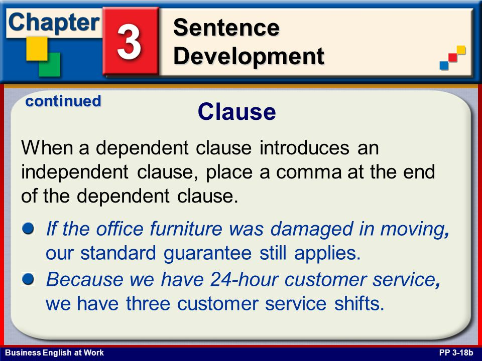continued Clause. When a dependent clause introduces an independent clause, place a comma at the end of the dependent clause.