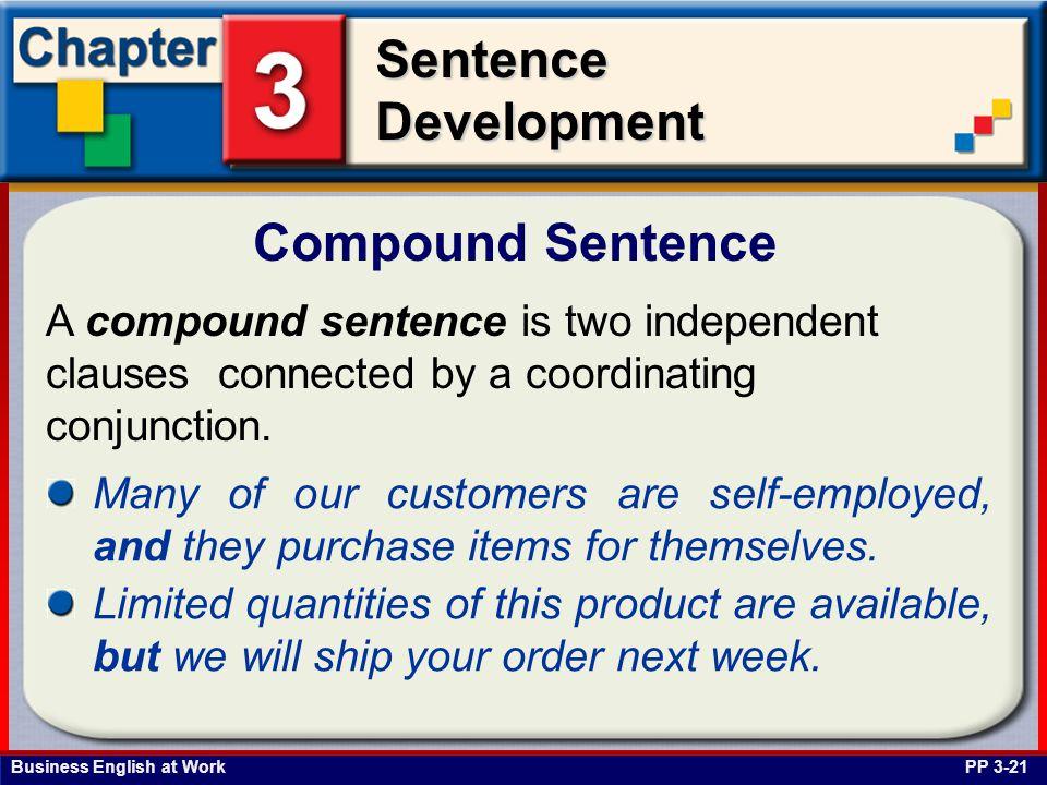 Compound Sentence A compound sentence is two independent clauses connected by a coordinating conjunction.