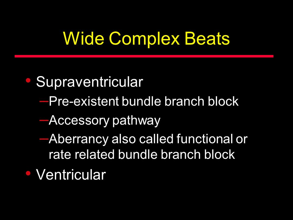 Wide Complex Beats Supraventricular Ventricular