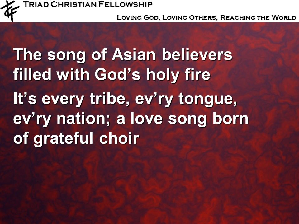 The song of Asian believers filled with God's holy fire