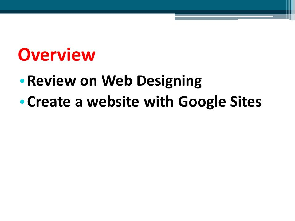 Overview Review on Web Designing Create a website with Google Sites