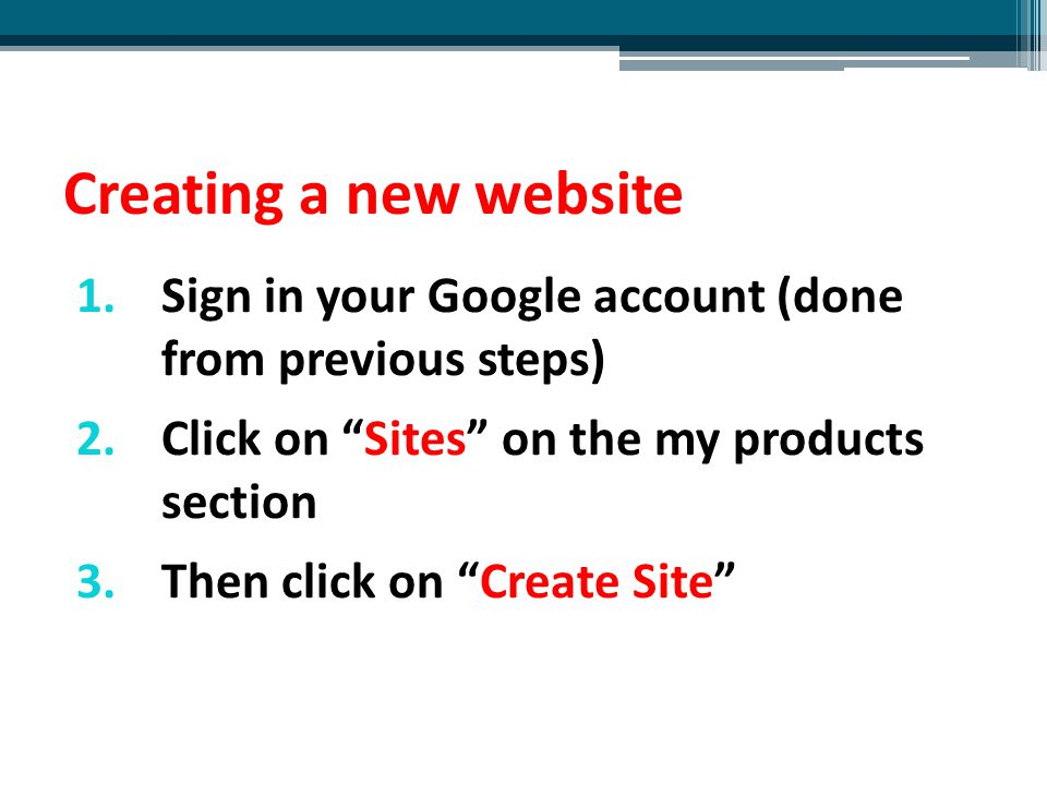 Creating a new website Sign in your Google account (done from previous steps) Click on Sites on the my products section.