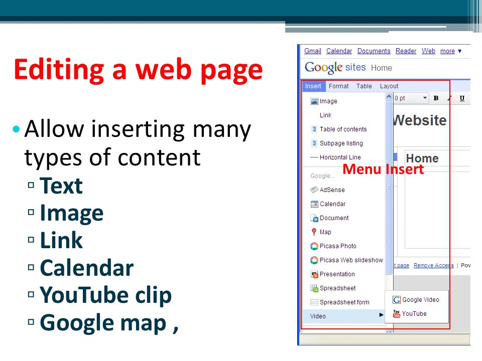 Editing a web page Allow inserting many types of content Text Image