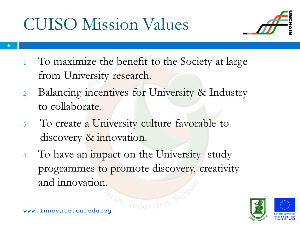 CUISO Mission Values To maximize the benefit to the Society at large from University research.