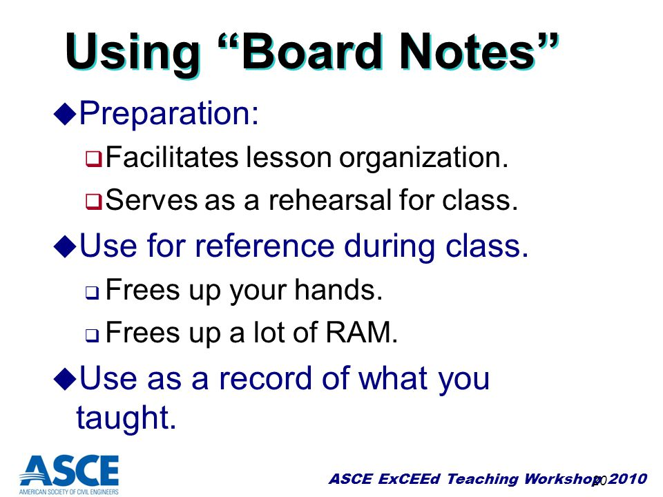 Using Board Notes Preparation: Use for reference during class.