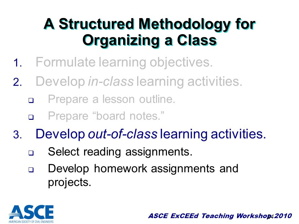 A Structured Methodology for Organizing a Class