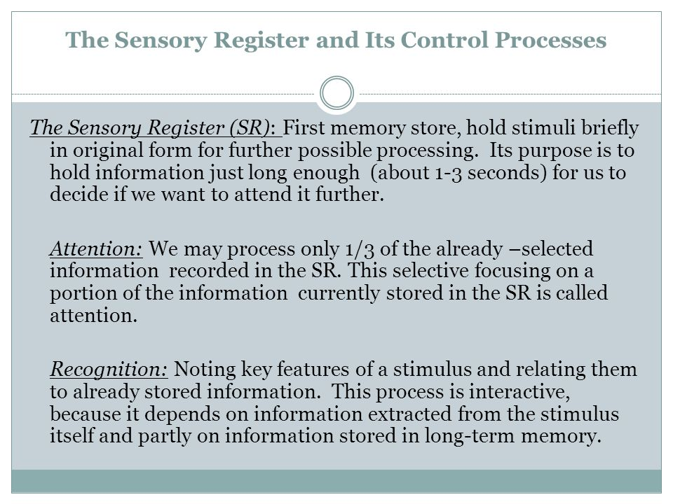 The Sensory Register and Its Control Processes