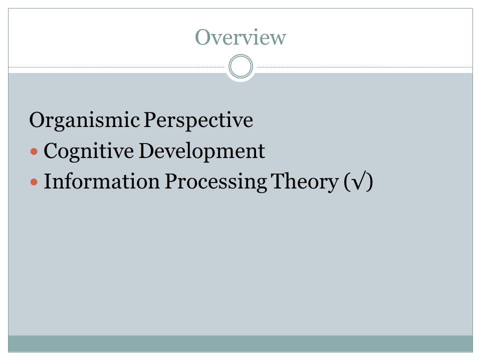 Overview Organismic Perspective Cognitive Development