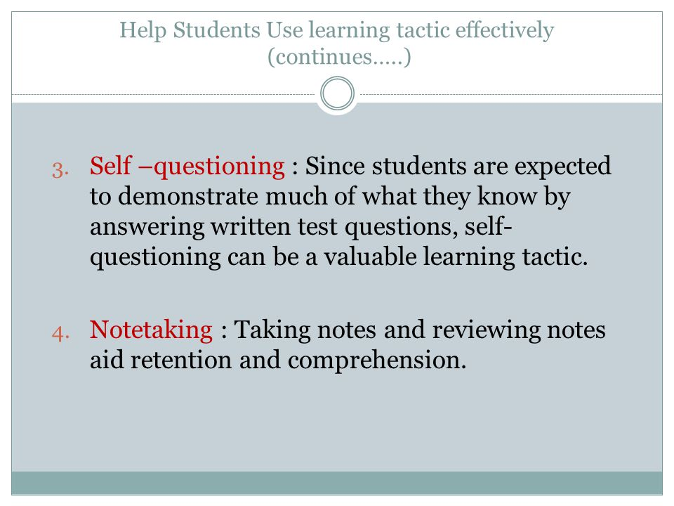 Help Students Use learning tactic effectively (continues…..)
