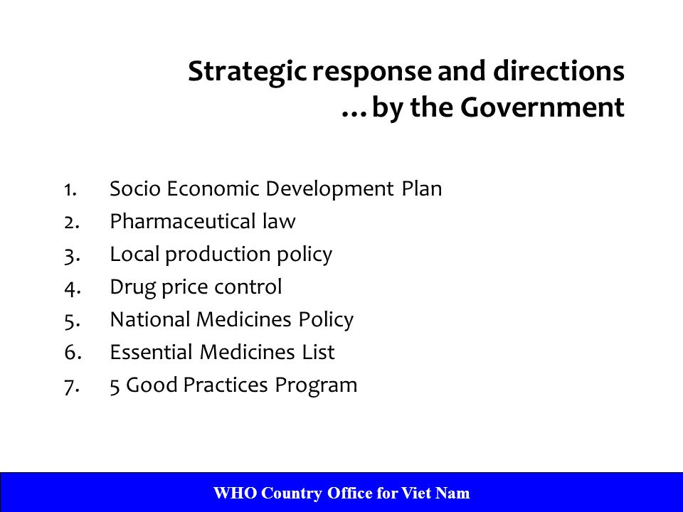 Strategic response and directions …by the Government