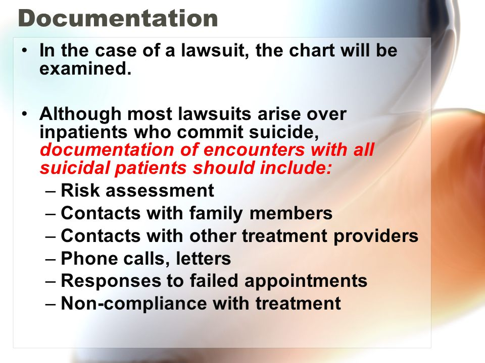 Documentation In the case of a lawsuit, the chart will be examined.