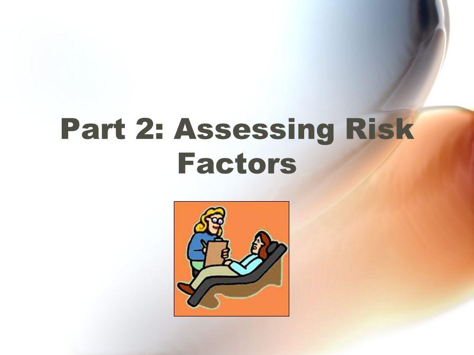 Part 2: Assessing Risk Factors