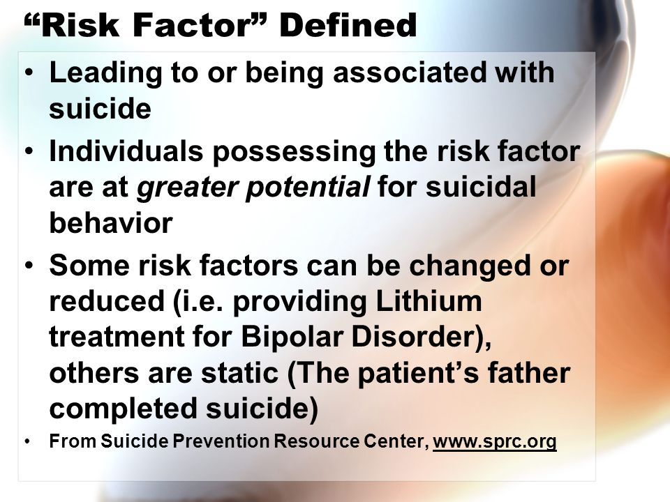 Risk Factor Defined Leading to or being associated with suicide