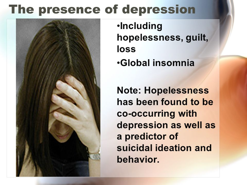 The presence of depression