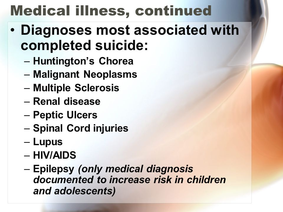 Medical illness, continued
