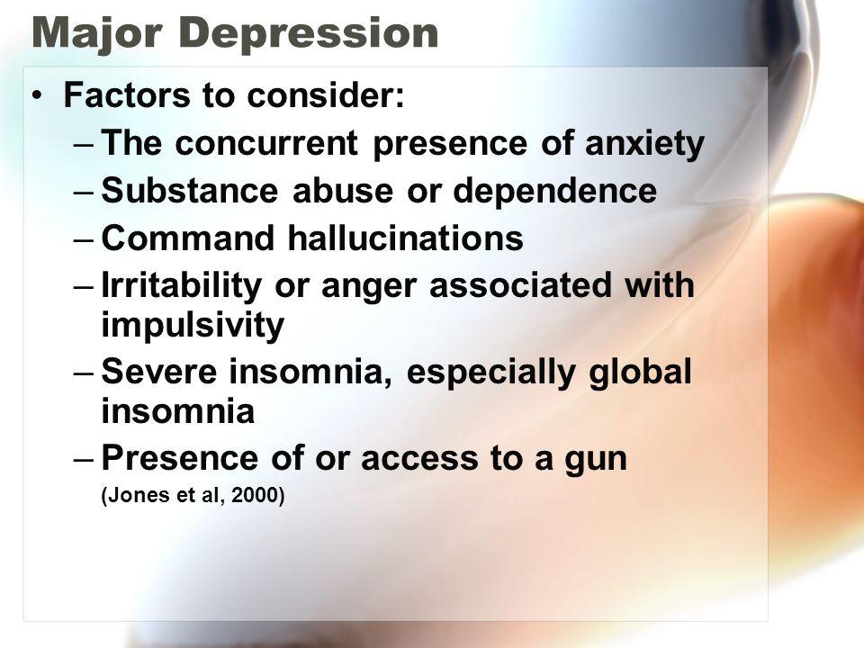 Major Depression Factors to consider: