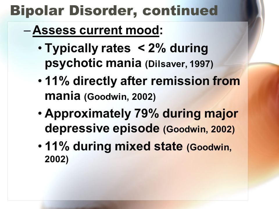 Bipolar Disorder, continued