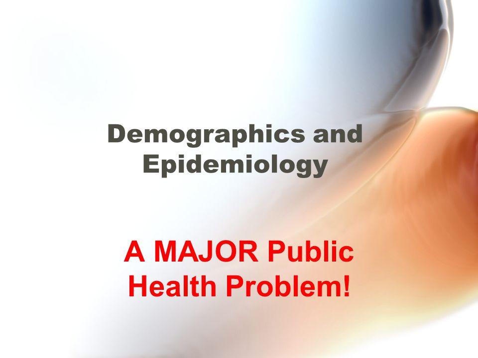 Demographics and Epidemiology