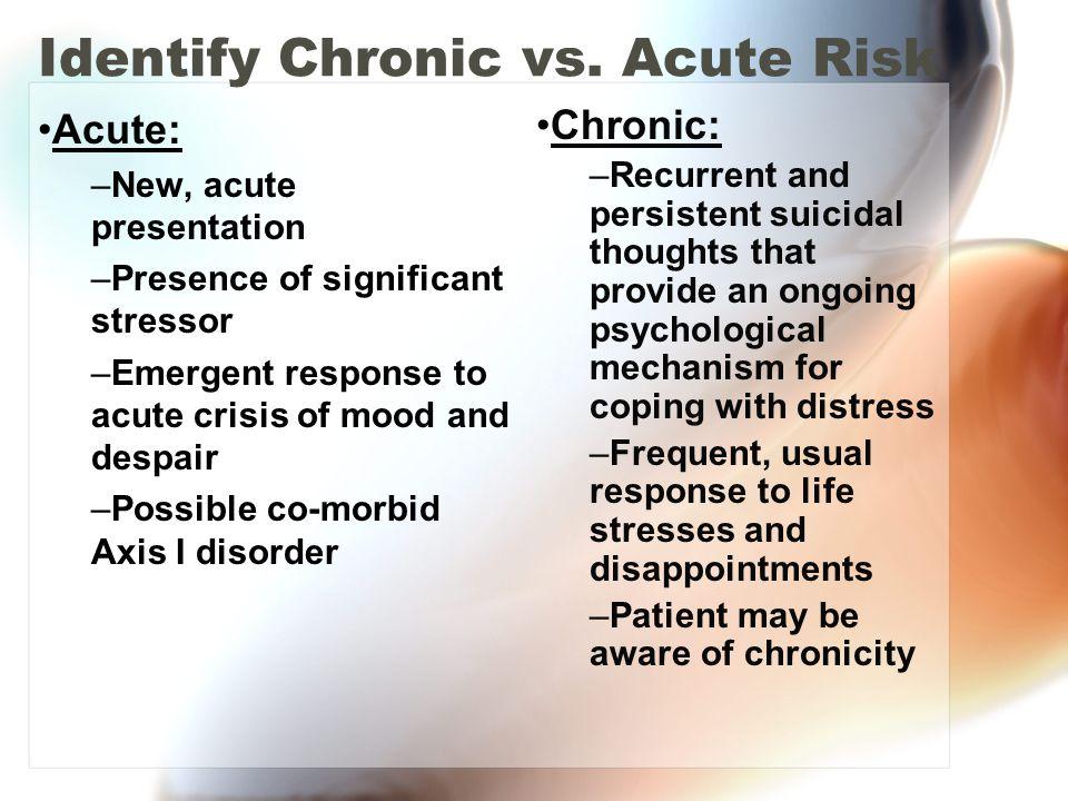 Identify Chronic vs. Acute Risk