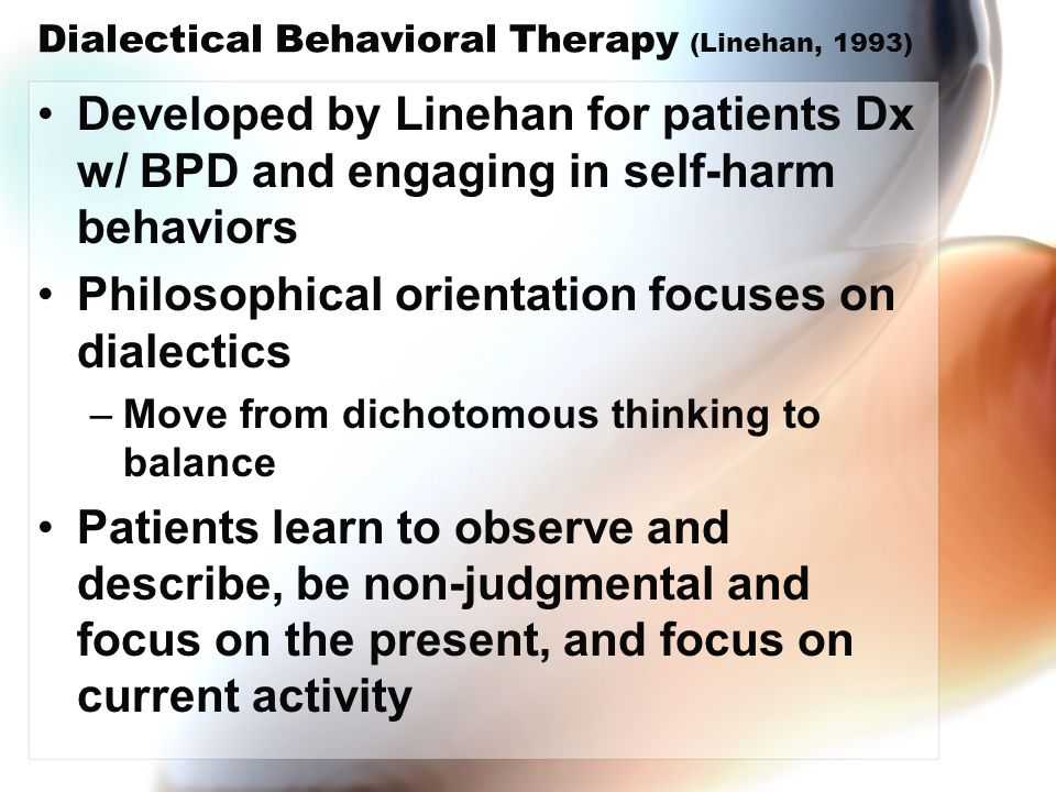 Dialectical Behavioral Therapy (Linehan, 1993)