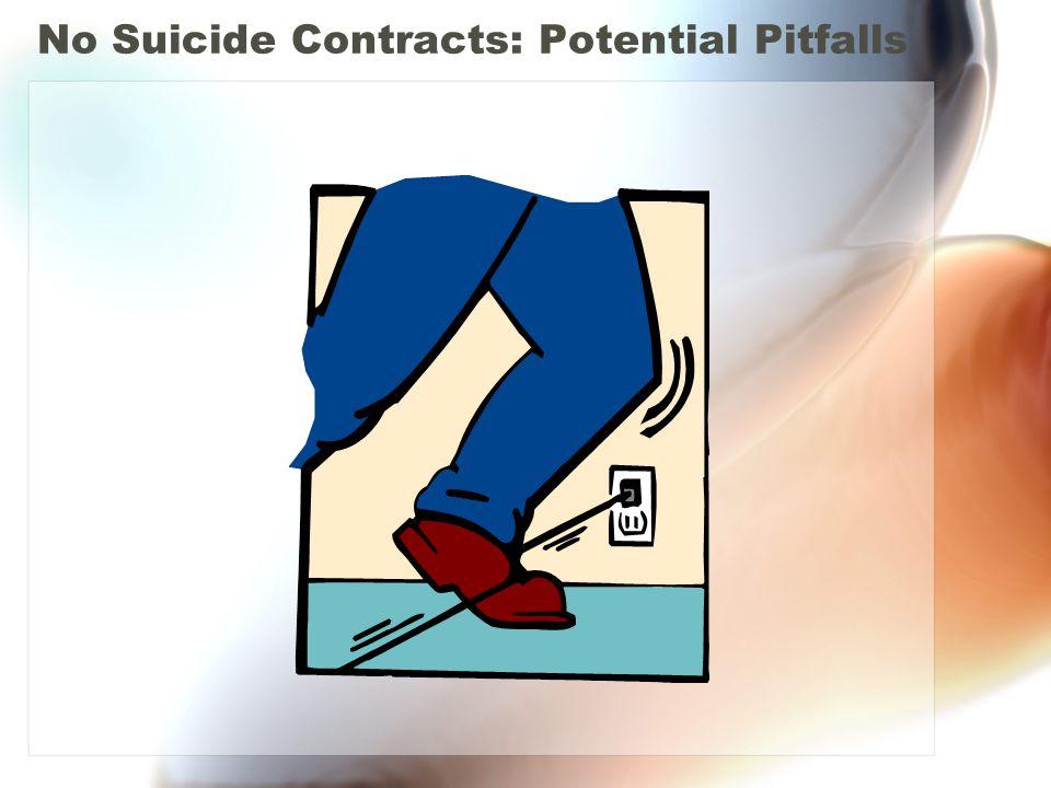No Suicide Contracts: Potential Pitfalls