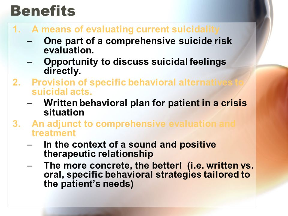 Benefits A means of evaluating current suicidality
