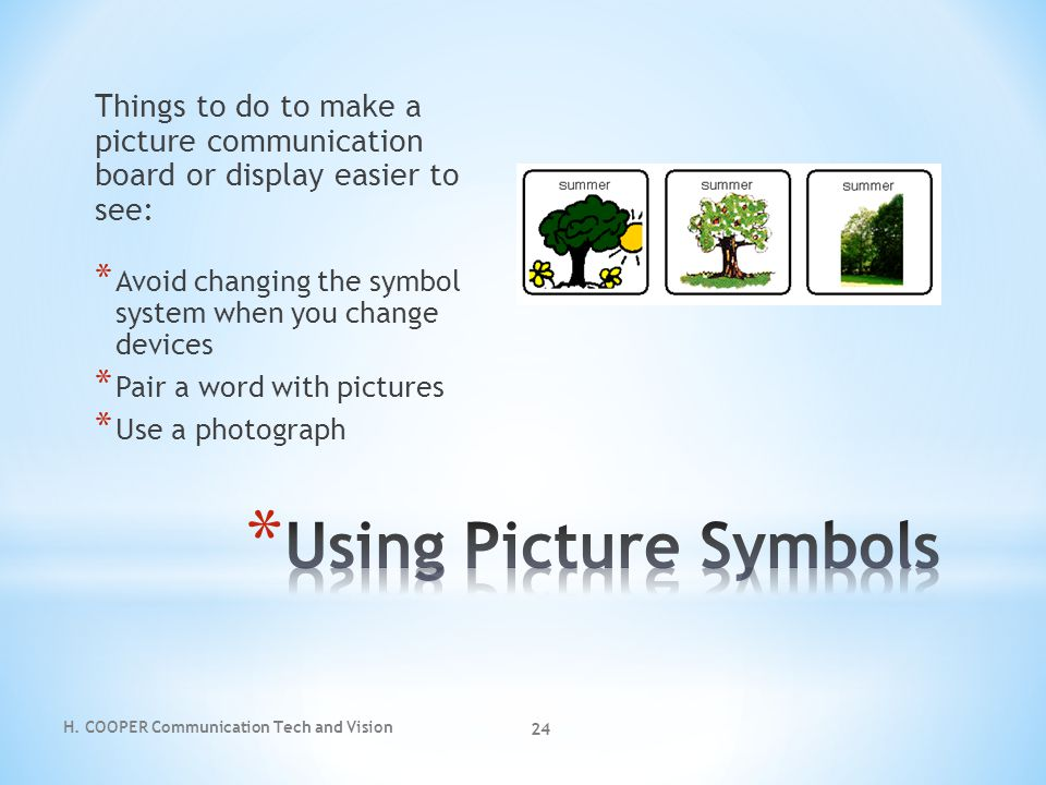 Things to do to make a picture communication board or display easier to see:
