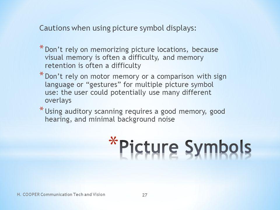 Picture Symbols Cautions when using picture symbol displays: